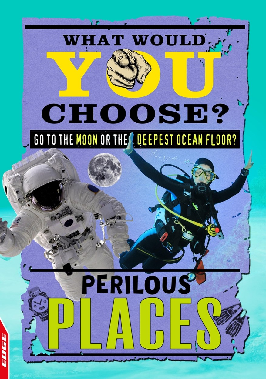 EDGE: What Would YOU Choose?: Perilous Places