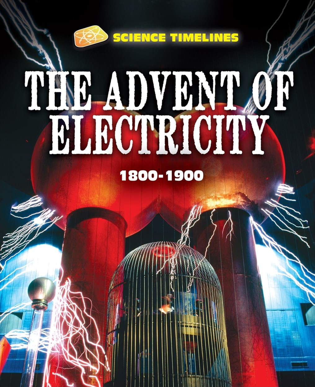 The Advent of Electricity, 1800-1900