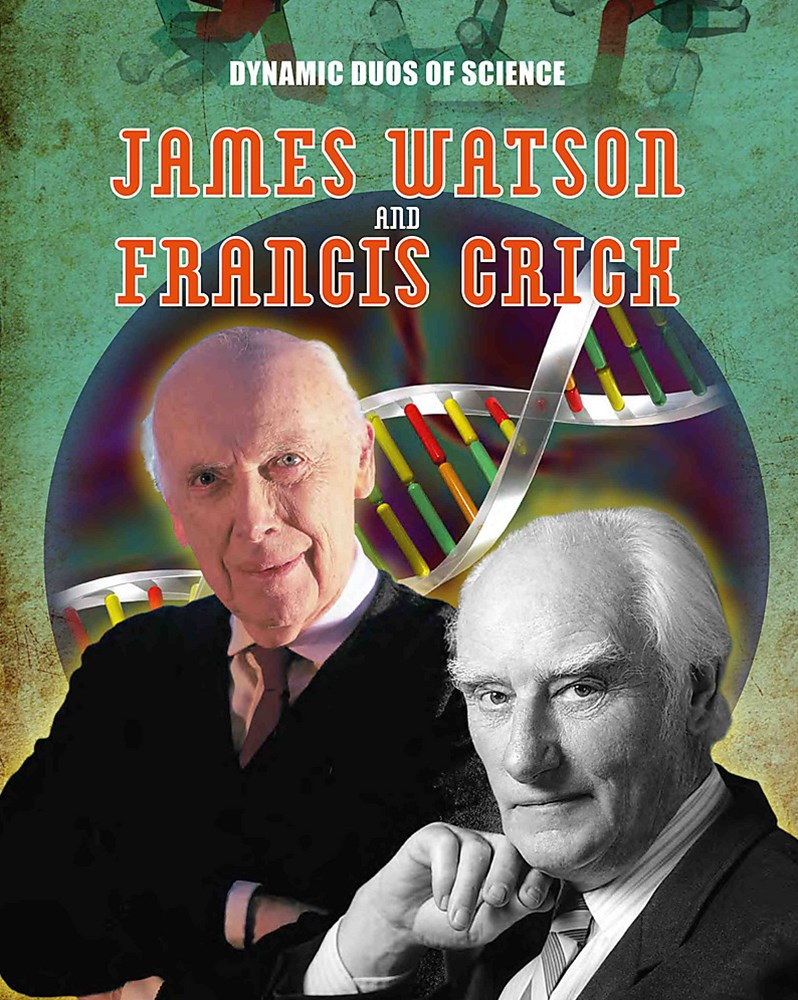 Dynamic Duos of Science: James Watson and Francis Crick