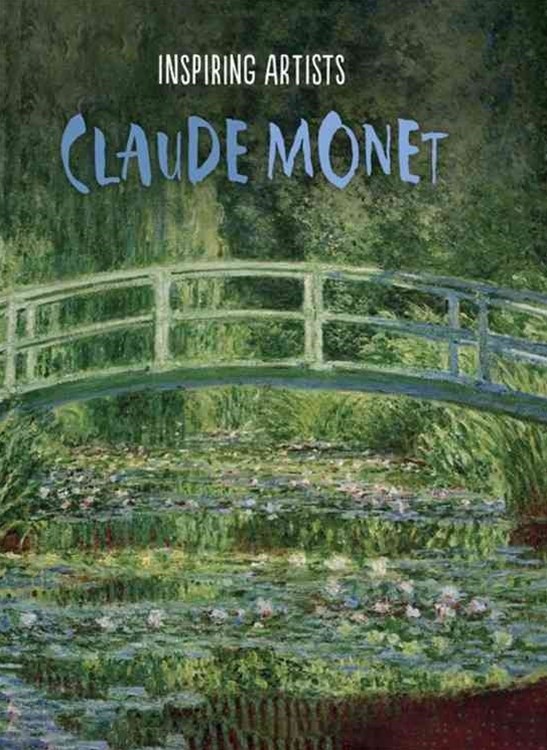 Inspiring Artists: Claude Monet