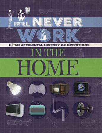 It'll Never Work: In the Home