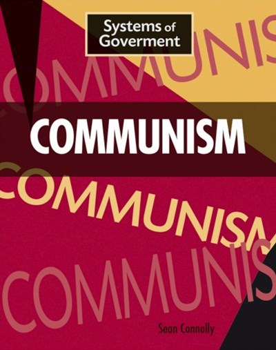 Systems of Government: Communism