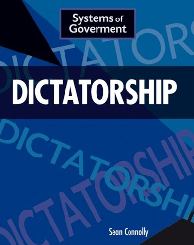 Systems of Government: Dictatorship