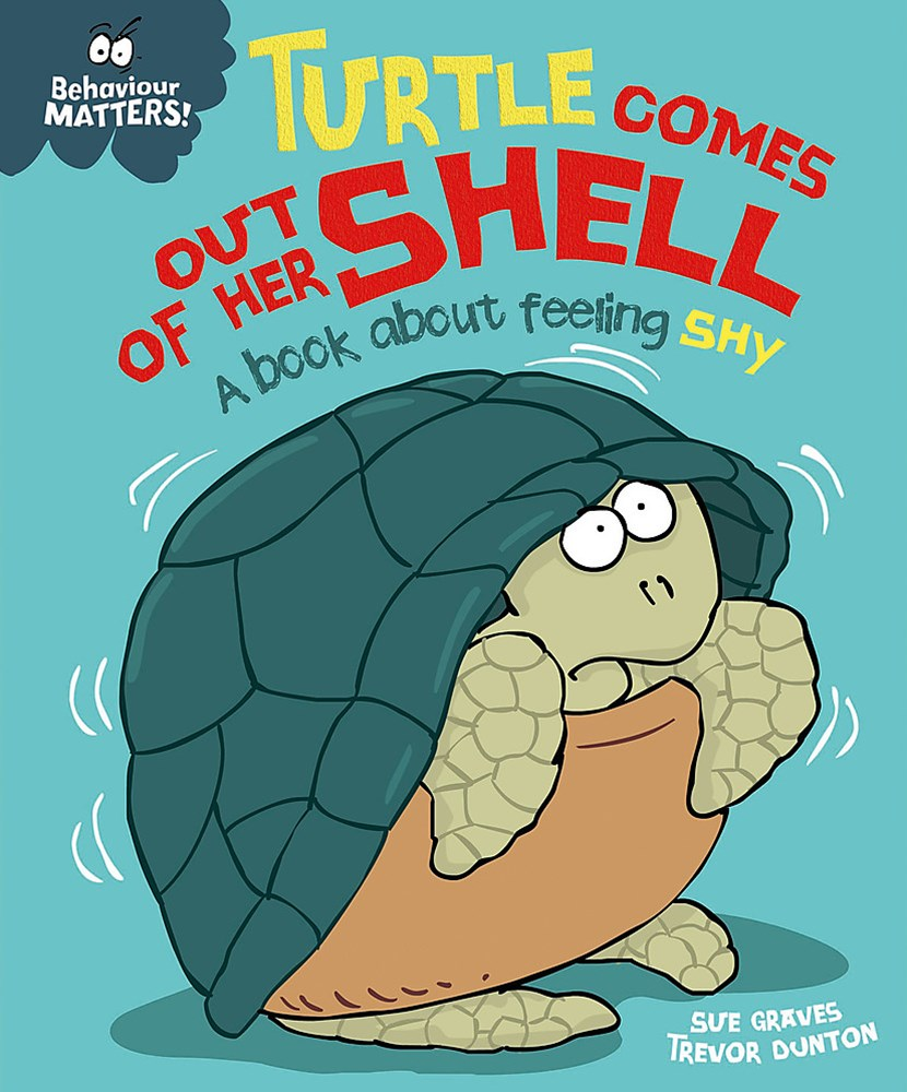 Behaviour Matters: Turtle Comes Out of Her Shell - A book about feeling shy