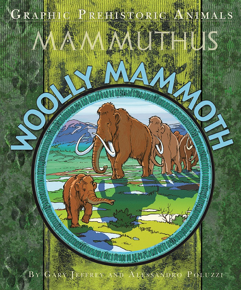 Graphic Prehistoric Animals: Woolly Mammoth
