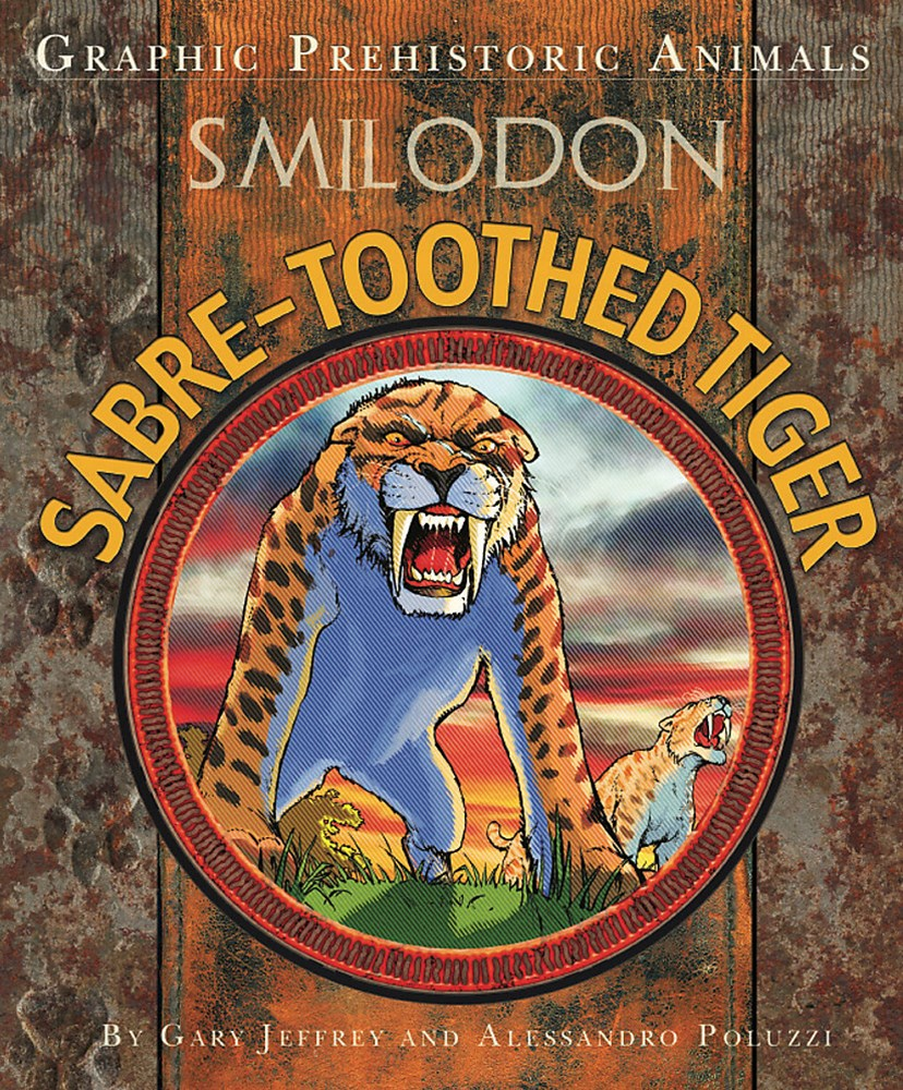 Graphic Prehistoric Animals: Sabre-tooth Tiger