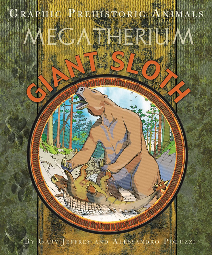Graphic Prehistoric Animals: Giant Sloth