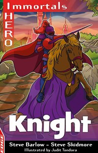 EDGE: I HERO: Immortals: Knight by Steve Barlow, Steve Skidmore, Judit Tondora (9781445169576) - PaperBack - Children's Fiction