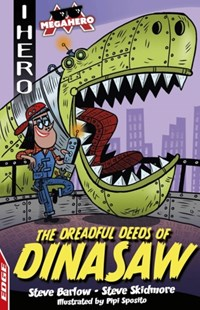 EDGE: I HERO: Megahero: The Dreadful Deeds of DinaSaw by Steve Barlow, Steve Skidmore, Pipi Sposito (9781445170084) - PaperBack - Children's Fiction
