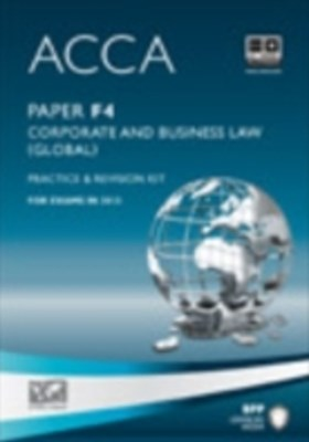 ACCA Paper F4 - Corp and Business Law (GLO) Practice and revision kit