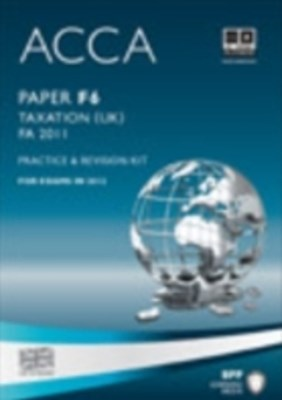 ACCA Paper F6 - Tax FA2011 Practice and revision kit