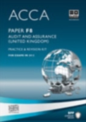 ACCA Paper F8 - Audit and Assurance (INT) Practice and revision kit
