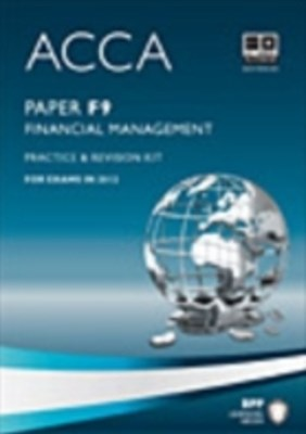 ACCA Paper F9 - Financial Management Practice and revision kit
