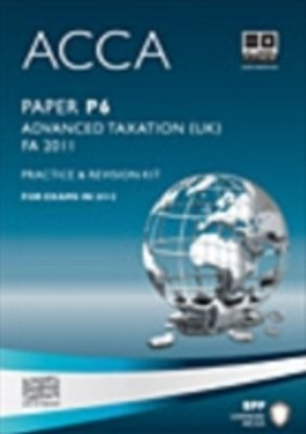 ACCA Paper P6 Advanced Taxation FA2011 Practice and revision kit