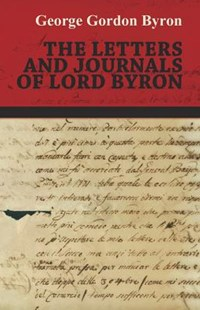The Letters and Journals of Lord Byron by George Gordon Byron (9781445589725) - PaperBack - Poetry & Drama Poetry