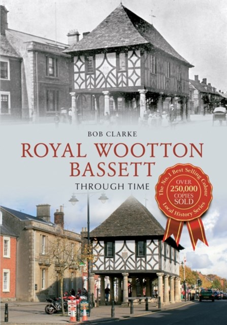 Royal Wootton Bassett Through Time