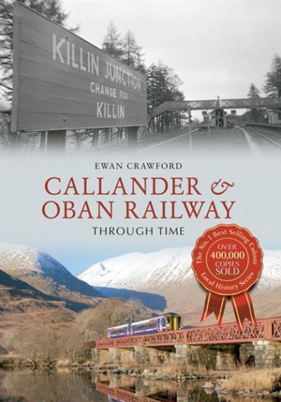 Callander and Oban Railway Through Time