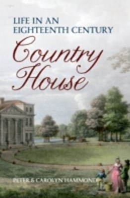 Life in an Eighteenth Century Country House