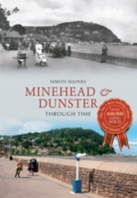 Minehead & Dunster Through Time