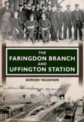 Faringdon Branch and Uffington Station