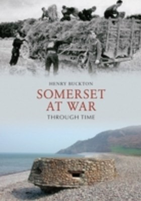 Somerset at War Through Time
