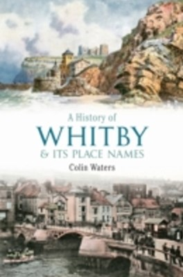 History of Whitby and its Place Names