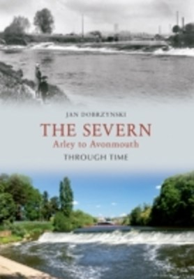 Severn Arley to Avonmouth Through Time