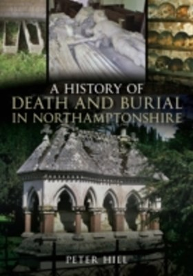 (ebook) History of Death and Burial in Northamptonshire