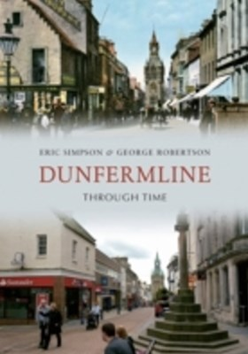 Dunfermline Through Time