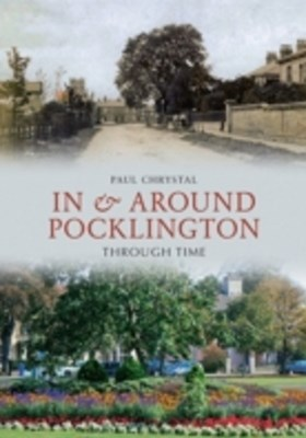 In & Around Pocklington Through Time