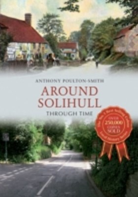 Around Solihull Through Time
