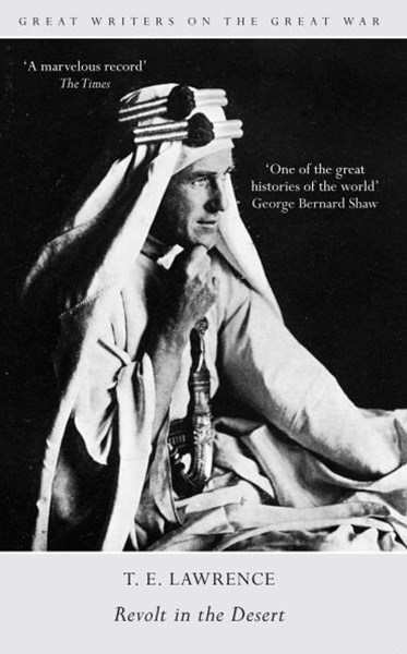 Great Writers on the Great War Revolt in the Desert