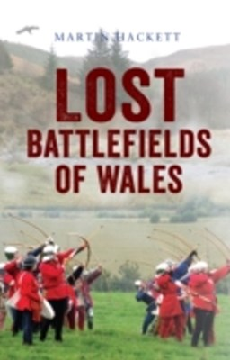 Lost Battlefields of Wales