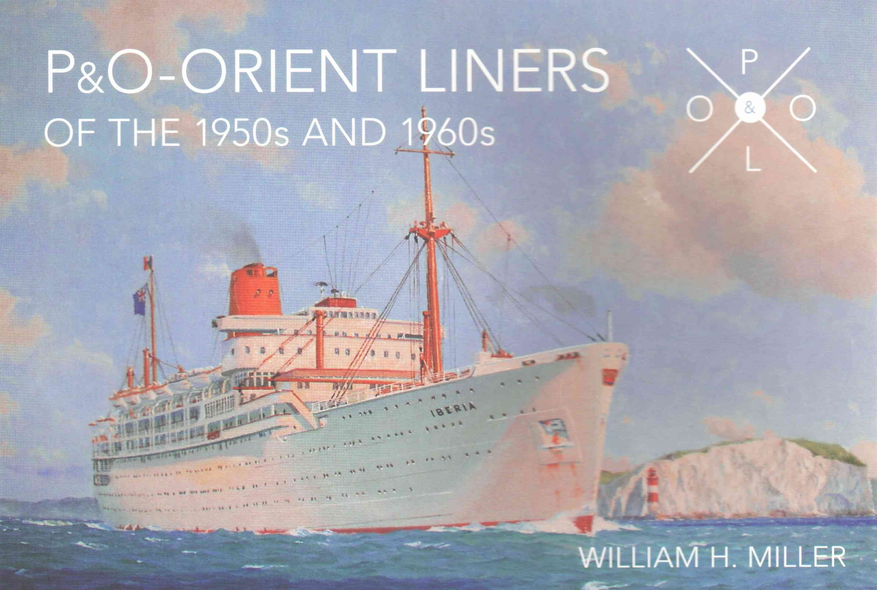 P and O Orient Liners of the 1950s and 1960s