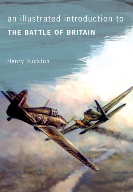 Illustrated Introduction to The Battle of Britain