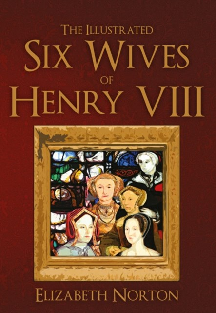 Illustrated Six Wives of Henry VIII