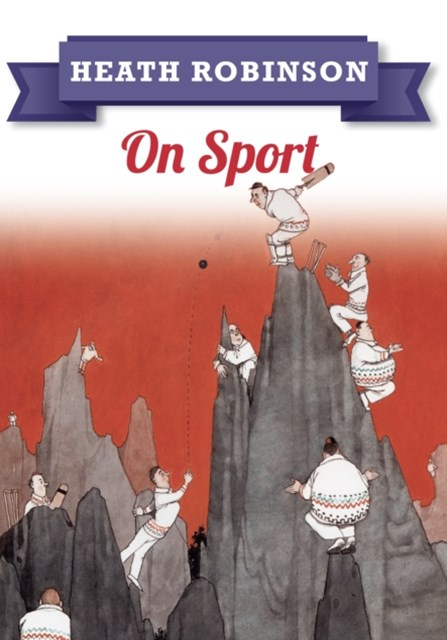 Heath Robinson: On Sport