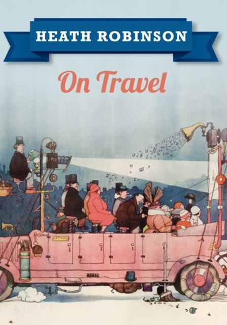 (ebook) Heath Robinson On Travel