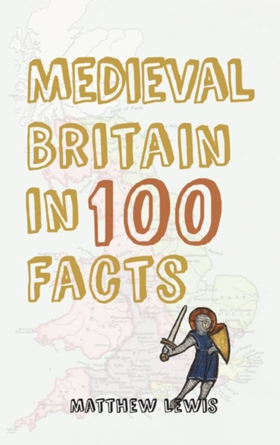 (ebook) Medieval Britain in 100 Facts
