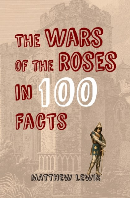 (ebook) Wars of the Roses in 100 Facts
