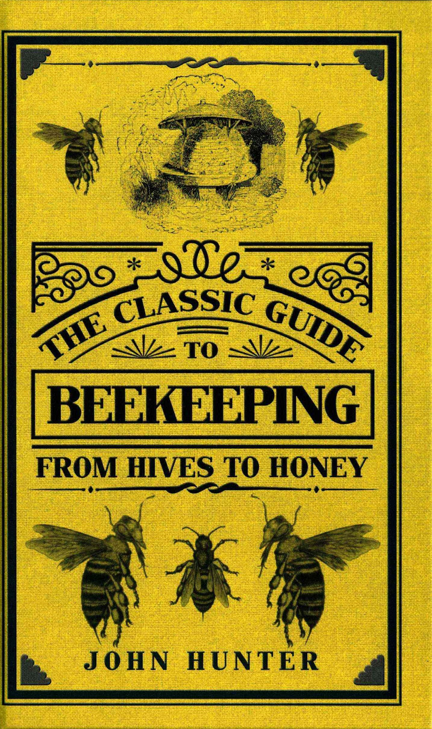 The Classic Guide to Beekeeping