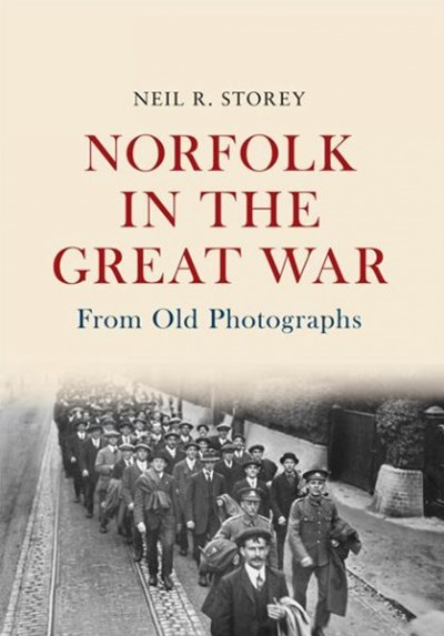 Norfolk in the Great War from Old Photographs