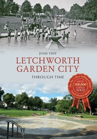 Letchworth Garden City Through Time