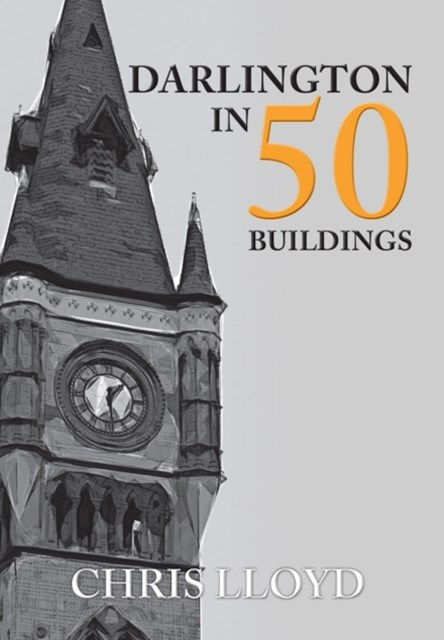 Darlington in 50 Buildings