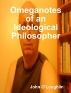 (ebook) Omeganotes of an Ideological Philosopher - Religion & Spirituality