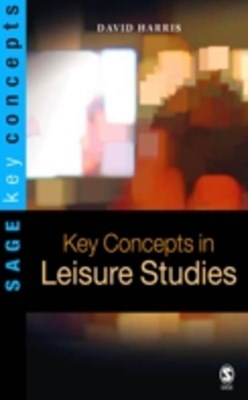 Key Concepts in Leisure Studies