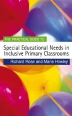 Practical Guide to Special Educational Needs in Inclusive Primary Classrooms