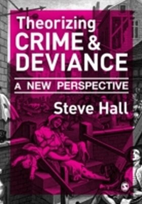 Theorizing Crime and Deviance