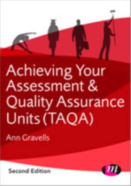 Achieving Your Assessment and Quality Assurance Units (TAQA)