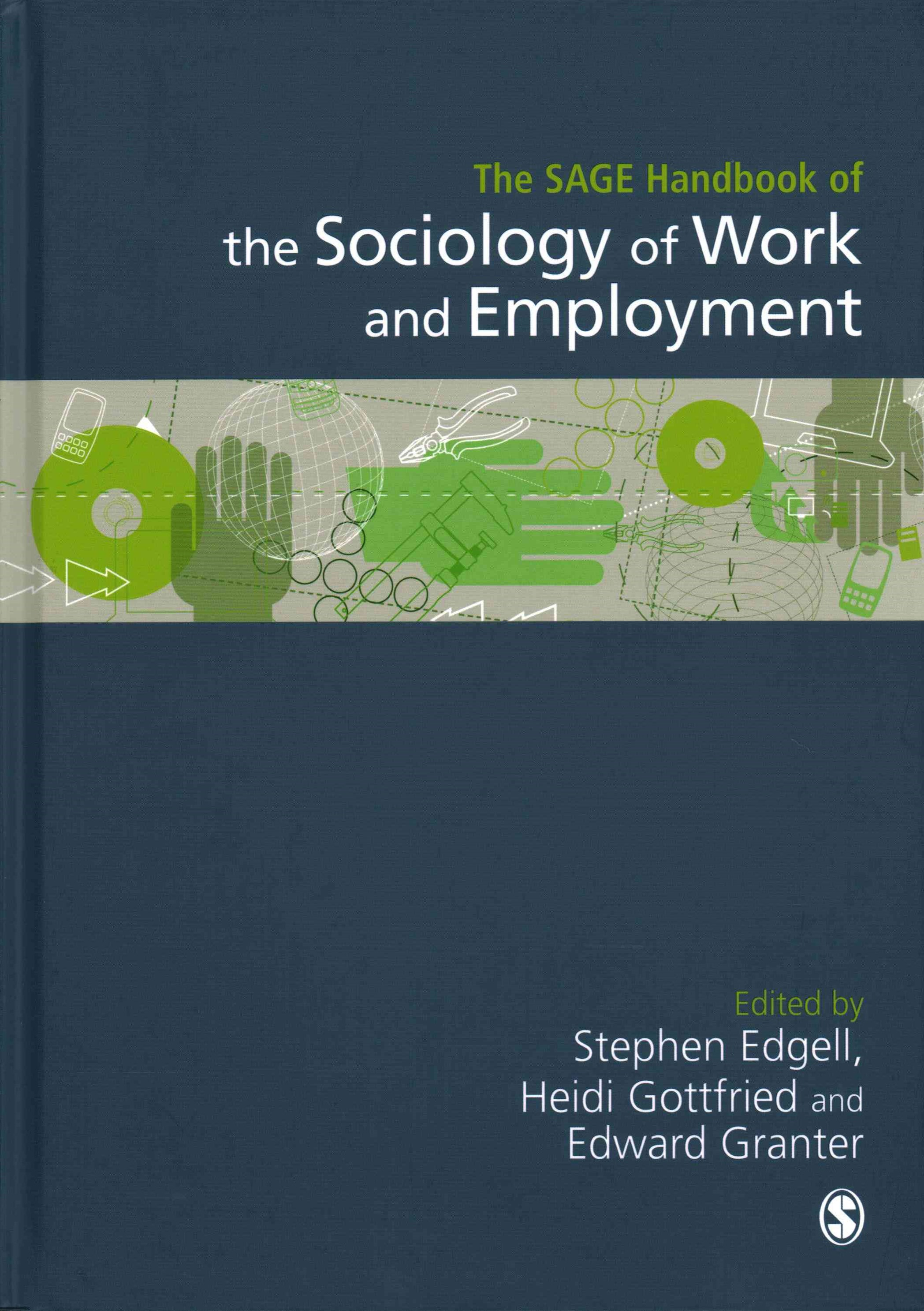 Sage Handbook of the Sociology of Work and Employment